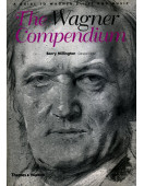The Wagner Compendium: A Guide to Wagner's Life and Music