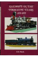 Railways in the Formative Years, 1851-95 (Railways of the world in colour)