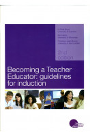 Becoming a Teacher Educator: Guidelines for Induction (2nd Edition)