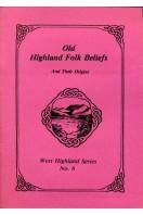 Old Highland Folk Beliefs and Their Origins No 6