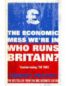 Who Runs Britain?: ...and who's to blame for the economic mess we're in (Signed By Author)