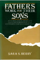 Fathers Work for Their Sons: Accumulation, Mobility, and Class Formation in an Extended Yoruba Community