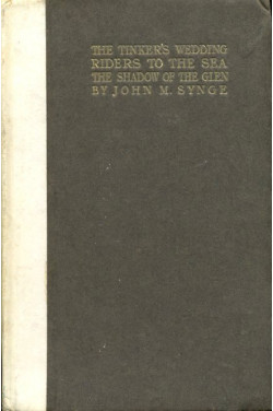 The Tinker's Wedding ; Riders to the Sea ; the Shadow of the Glen