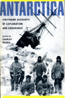 Antarctica: First Hand Accounts of Exploration and Endurance