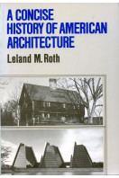 A Concise History Of American Architectu (Icon Editions)