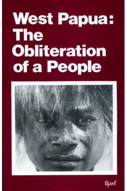 West Papua: The Obliteration of a People