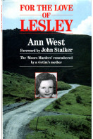 For the Love of Lesley: The Moors Murders Remembered by a Victim's Mother