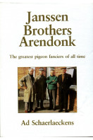 Janssen Brothers Arendonk : The Greatest Pigeon Fanciers of All Time