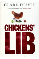 Chickens Lib: The Campaign Against Cruelty to Farmed Animals