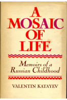 A Mosaic of Life : Memoirs of a Russian Childhood