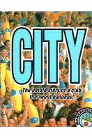 City: The Untold Story of a Club That Went Bananas (Limited Edition)