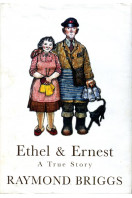 Ethel & Ernest : A True Story