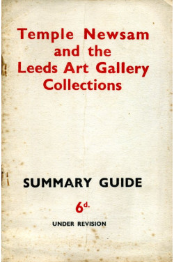 Temple Newsam and the Leeds Art Gallery Collections: Summary Guide