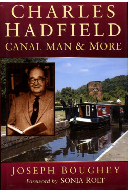 Charles Hadfield: Canal Man and More