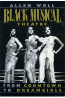 Black Musical Theatre: From Coontown to Dreamgirls (Da Capo Paperback)