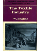 The Textile Industry : Industrial Archaeology Series  No 4