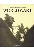 World War I: A Photographic History