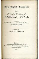The Dramatic Writings of Nicholas Udall 1506-1566