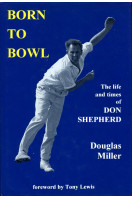 Born to Bowl: The Life and Times of Don Shepherd (Signed By Don Shepherd)