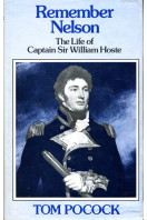 Remember Nelson : The Life of Captain Sir William Hoste