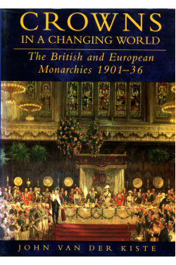 Crowns in a Changing World: British and European Monarchies 1901-36