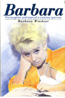 Barbara: The Laughter and Tears of a Cockney Sparrow (Signed By Author)