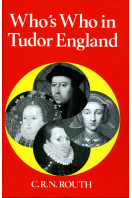 Who's Who in Tudor England 1485-1603