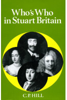 Who's Who in Stuart Britain 1603-1714