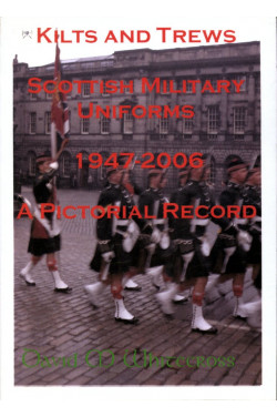 Kilts and Trews - Scottish Military Uniforms 1947-2006