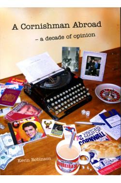 A Cornishman Abroad - A Decade of Opinion