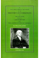 A Full and Correct Account of the Military Occurrences of the Late War Between Great Britain and the United States of America : Volume I (one)