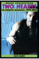 Bruce Springsteen: Two Hearts, the Definitive Biography 1972-2003