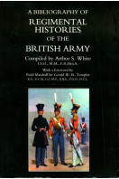 A Bibliography of Regimental Histories of the British Army: With New and Enlarged Addendum