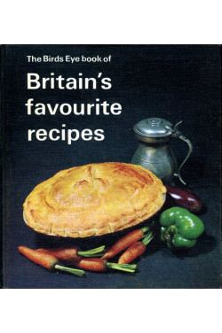 The Birds Eye book of Britain's Favourite Recipes : Book One