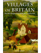 Villages of Britain. The 500 Villages that made the Countryside.