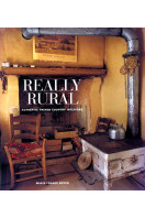 Really Rural: Authentic French Country Interiors: Authentic French Country Interiors