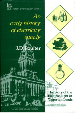 An Early History of Electricity Supply: Story of the Electric Light in Victorian Leeds