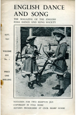 English Dance and Song  :The Magazine of the English Folk Dance and Song Society : Vol XVI No 2  Sept 1951