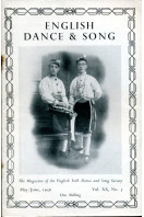 English Dance & Song  :The Magazine of the English Folk Dance and Song Society : Vol XX No 5  May/June 1956
