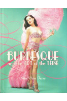 Burlesque and the Art of the Teese/ Fetish and the Art of the Teese