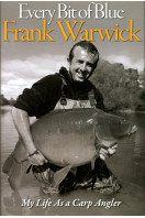 Every Bit of Blue: My Life as a Carp Angler (Signed By Author)