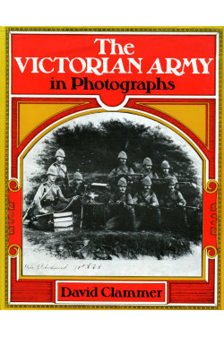 The Victorian Army in Photographs