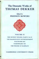 The Dramatic Works of Thomas Dekker  Volume II