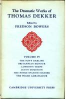 The Dramatic Works of Thomas Dekker  Volume IV