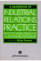 A Handbook of Industrial Relations Practice