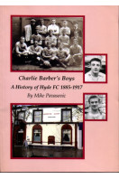 Charlie Barber's Boys : A History of Hyde FC 1885-1917