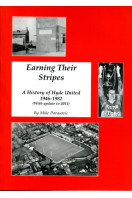 Earning Their Stripes : A History of Hyde United : 1946-1982 (and update to 2011)