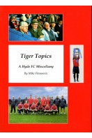 Tiger Topics : A Hyde FC Miscellany