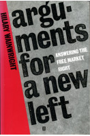 Arguments for a New Left: Answering the Free-market Right