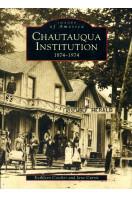 Chautauqua Institution: 1874-1974 (Images of America)